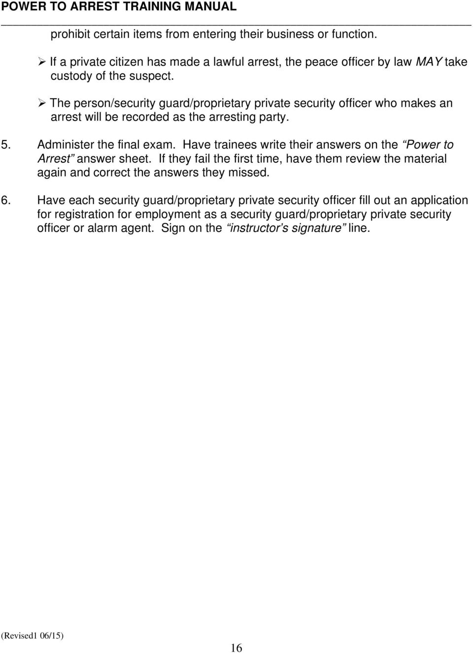 department of consumer affairs bureau of security and have trainees write their answers on the power to arrest answer sheet if they fail 17 the responsibilities of the security guard proprietary