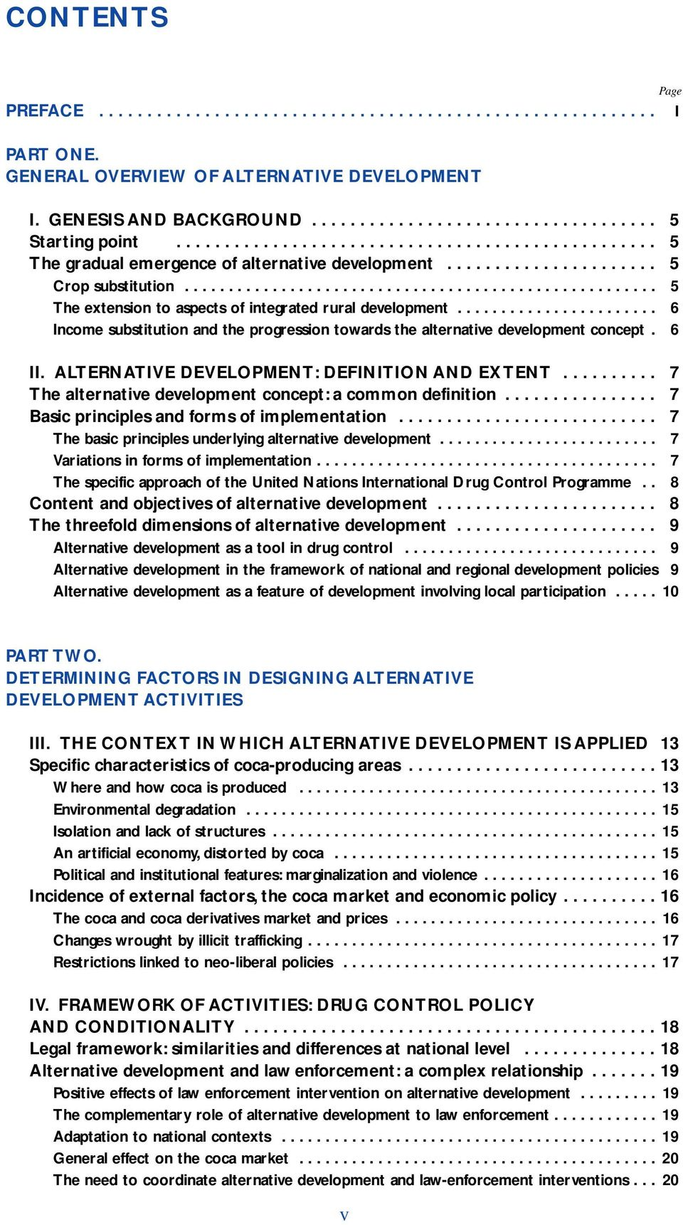..................................................... 5 The extension to aspects of integrated rural development....................... 6 Income substitution and the progression towards the alternative development concept.