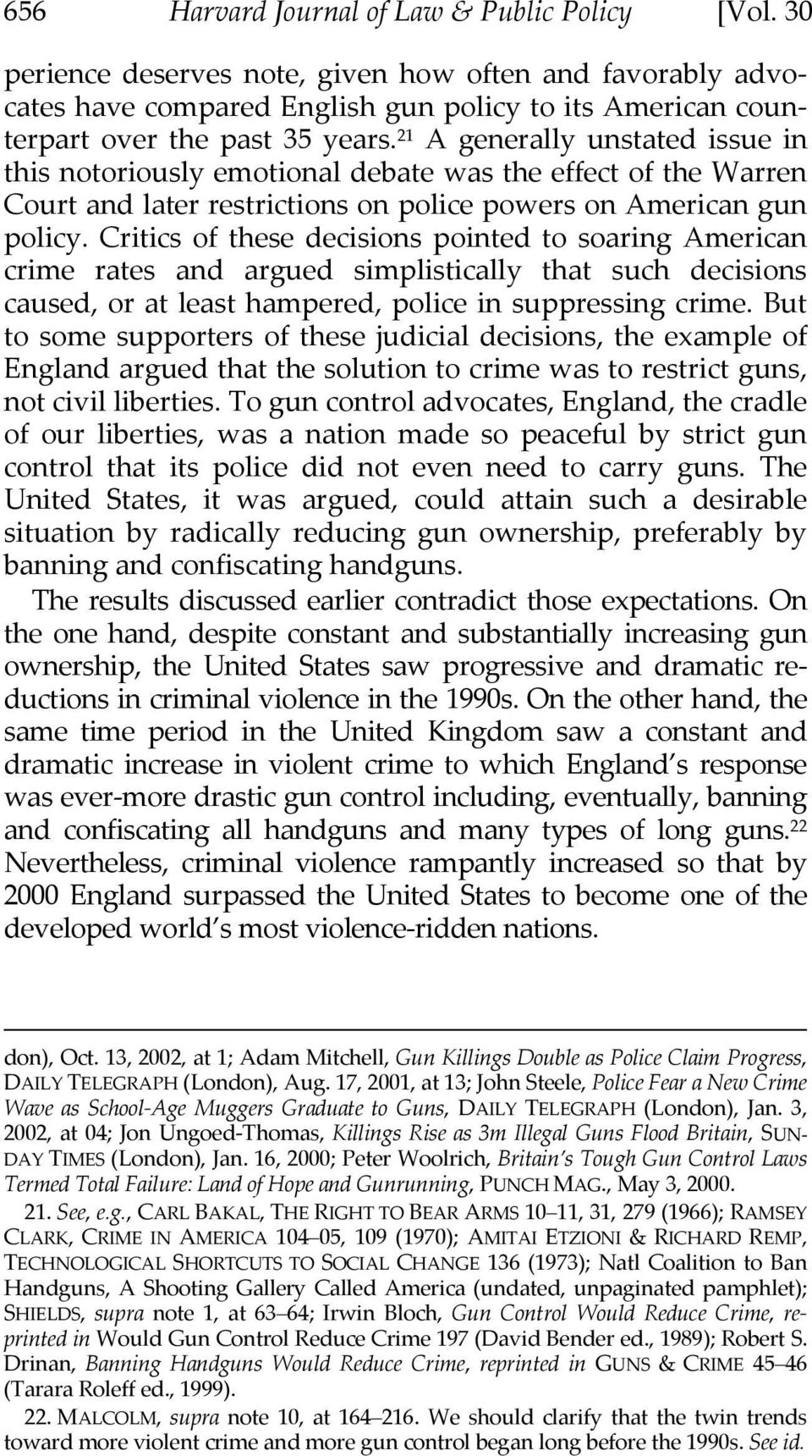 Critics of these decisions pointed to soaring American crime rates and argued simplistically that such decisions caused, or at least hampered, police in suppressing crime.