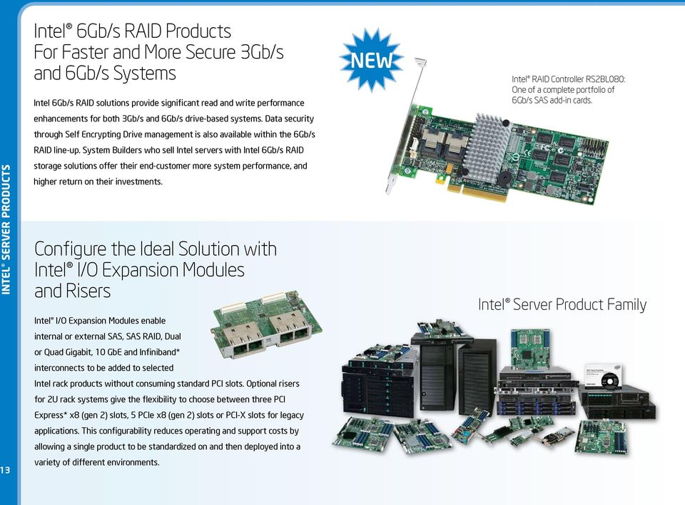 System Builders who sell Intel servers with Intel 6Gb/s RAID storage solutions offer their end-customer more system performance, and higher return on their investments.