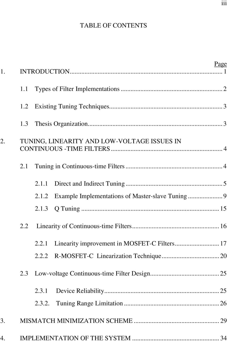 .. 9 2.1.3 Q Tuning... 15 2.2 Linearity of Continuous-time Filters... 16 2.2.1 Linearity improvement in MOSFET-C Filters... 17 2.2.2 R-MOSFET-C Linearization Technique... 20 2.