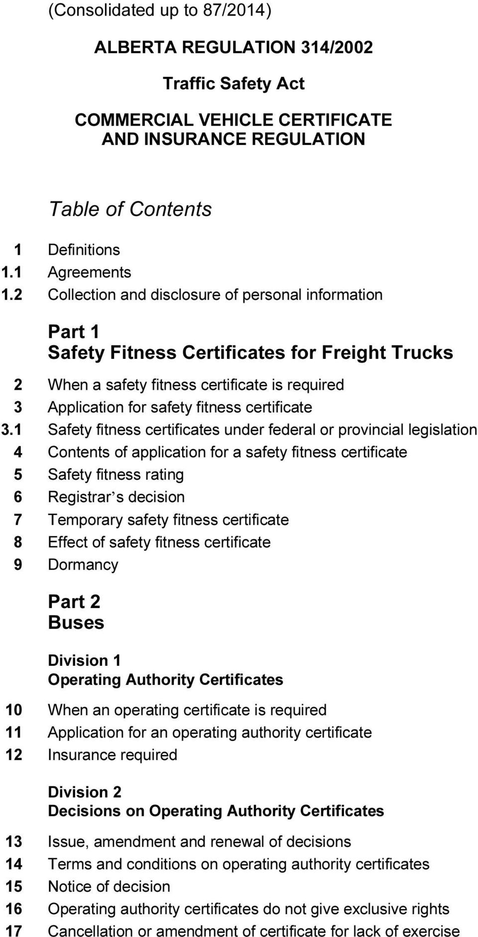 3.1 Safety fitness certificates under federal or provincial legislation 4 Contents of application for a safety fitness certificate 5 Safety fitness rating 6 Registrar s decision 7 Temporary safety