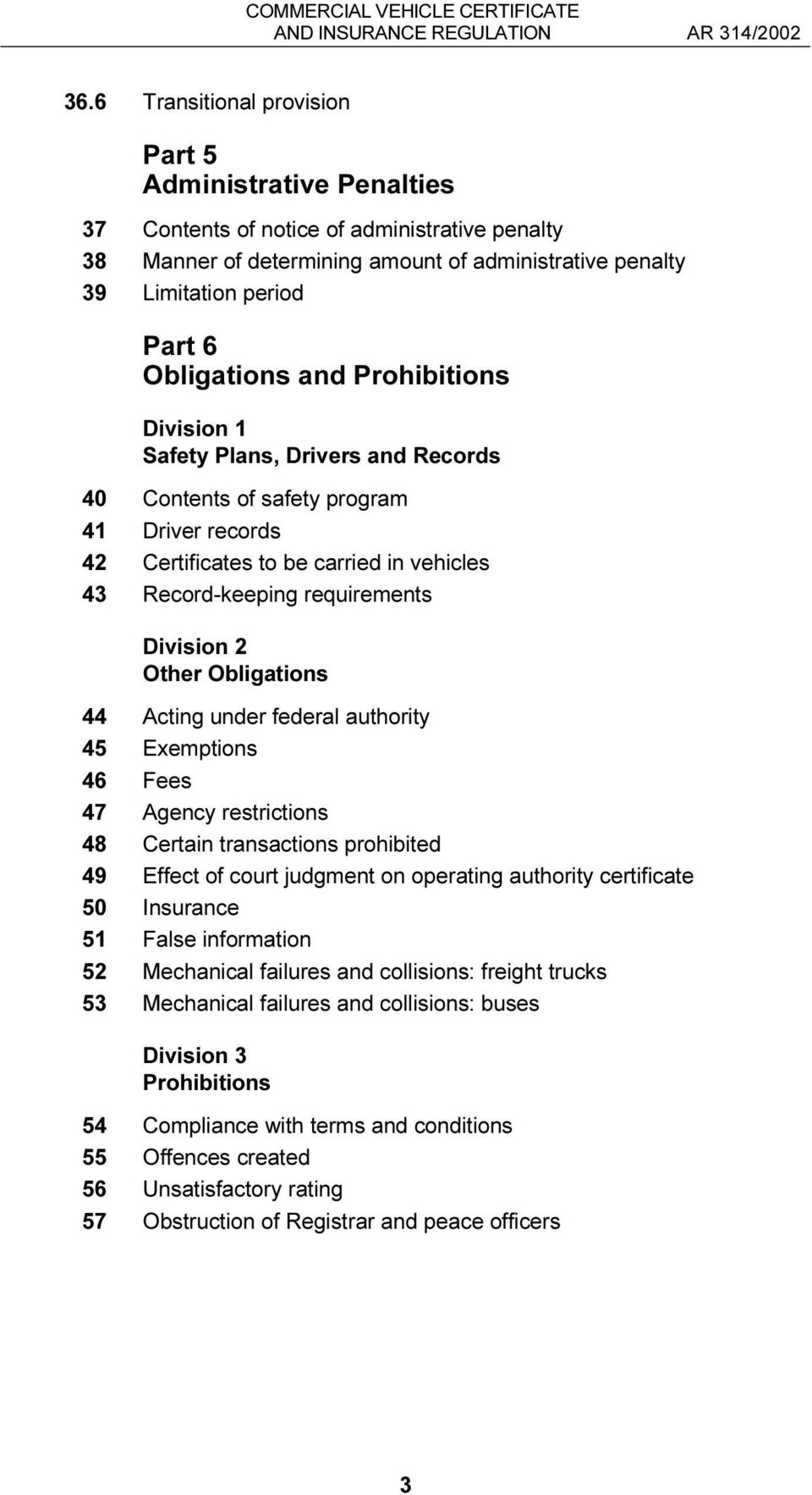 Obligations and Prohibitions Division 1 Safety Plans, Drivers and Records 40 Contents of safety program 41 Driver records 42 Certificates to be carried in vehicles 43 Record-keeping requirements