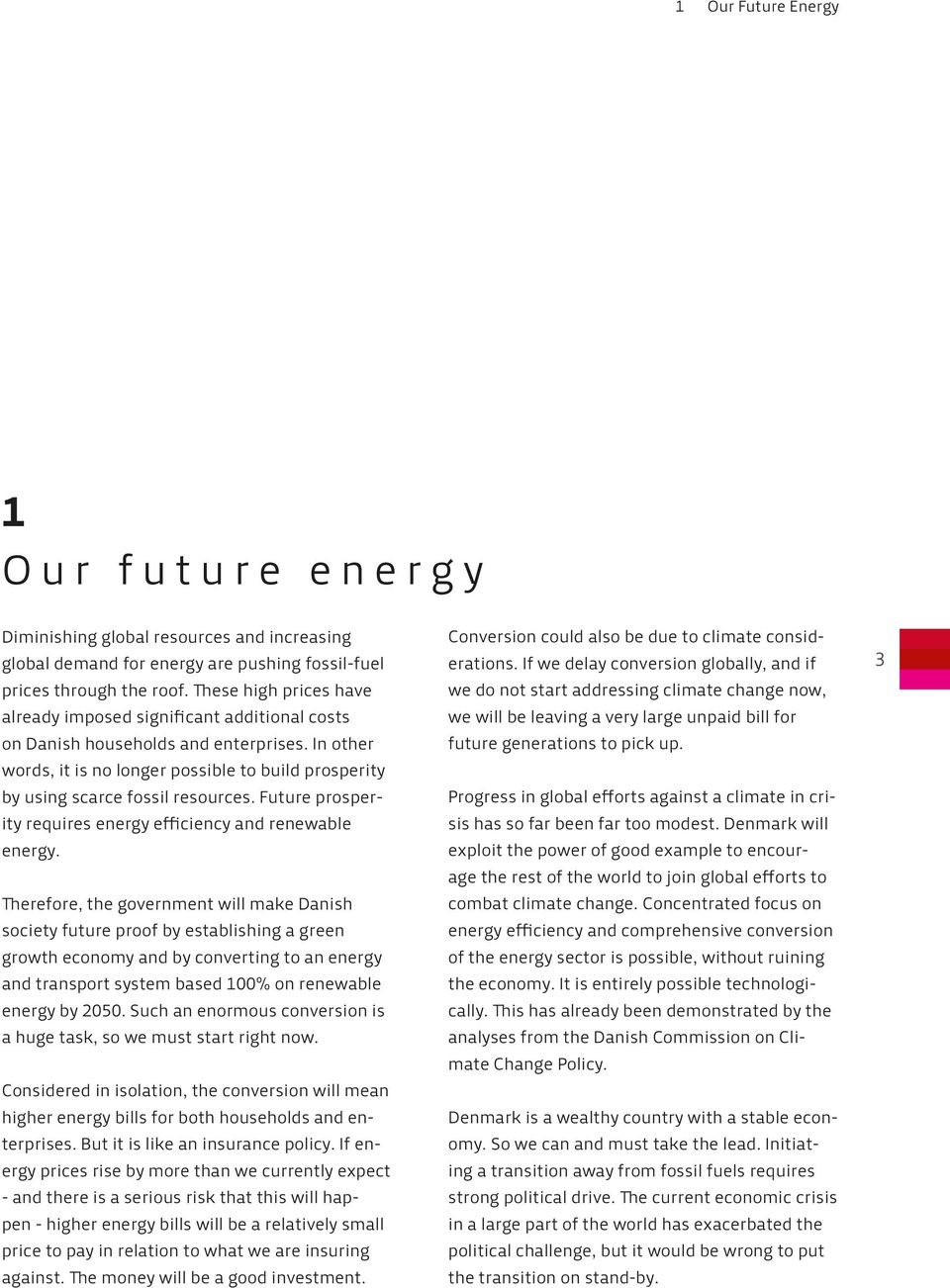 Future prosperity requires energy efficiency and renewable energy.