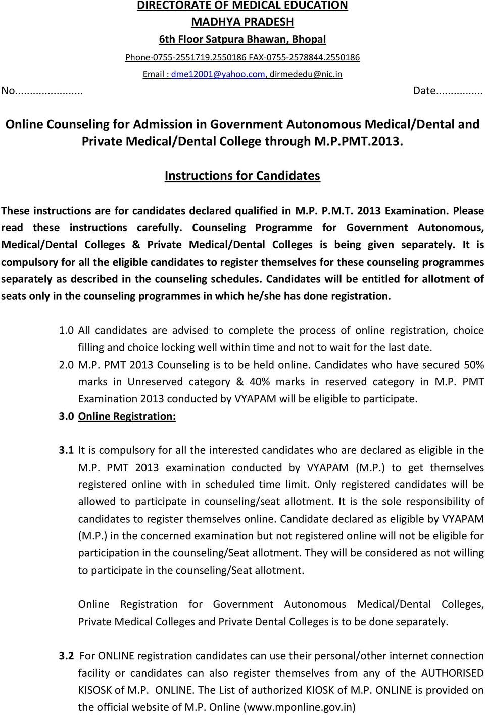 Instructions for Candidates These instructions are for candidates declared qualified in M.P. P.M.T. 2013 Examination. Please read these instructions carefully.