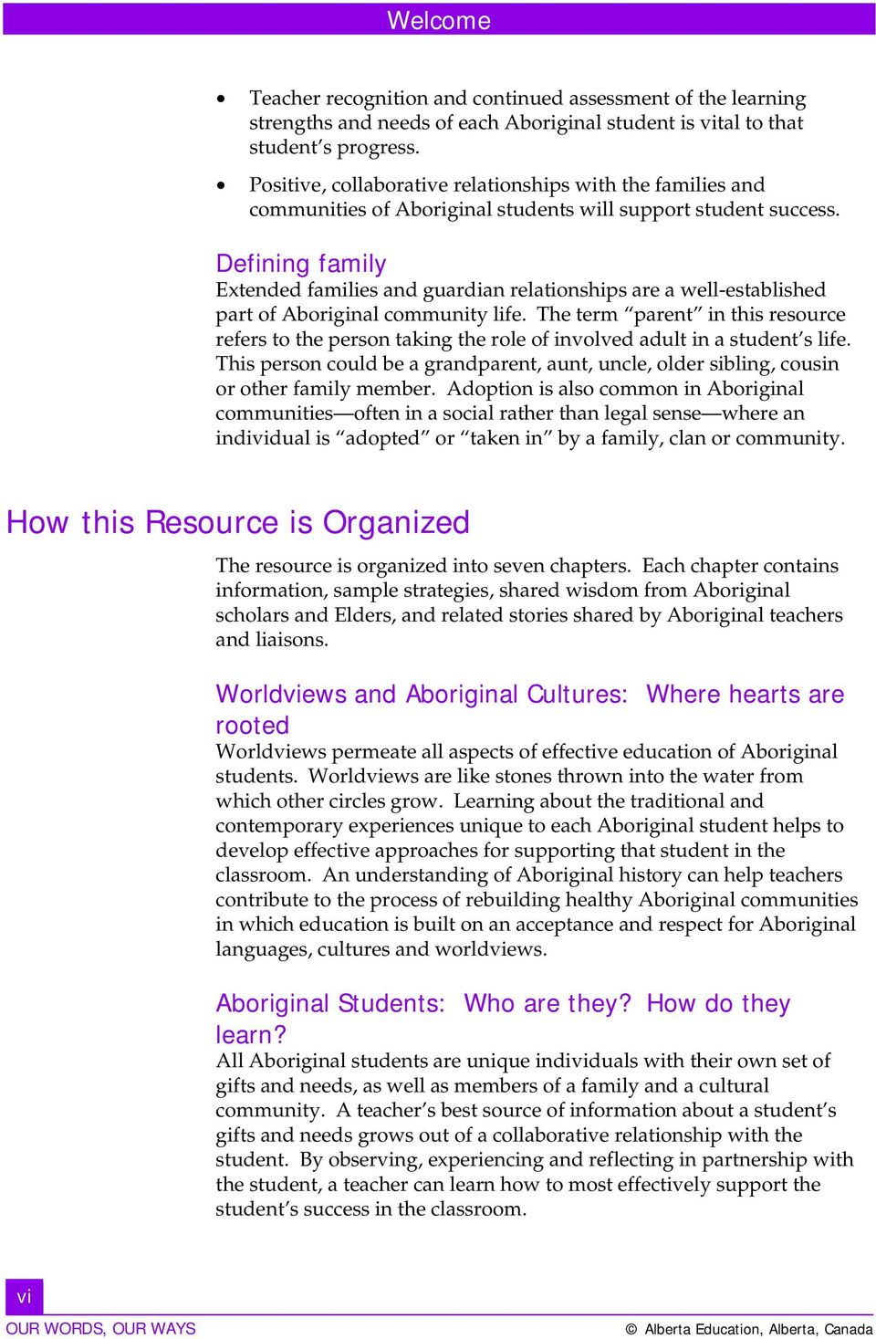 Defining family Extended families and guardian relationships are a well-established part of Aboriginal community life.