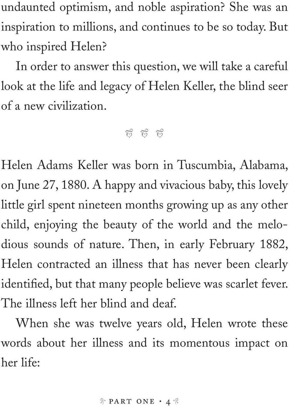 x x x Helen Adams Keller was born in Tuscumbia, Alabama, on June 27, 1880.