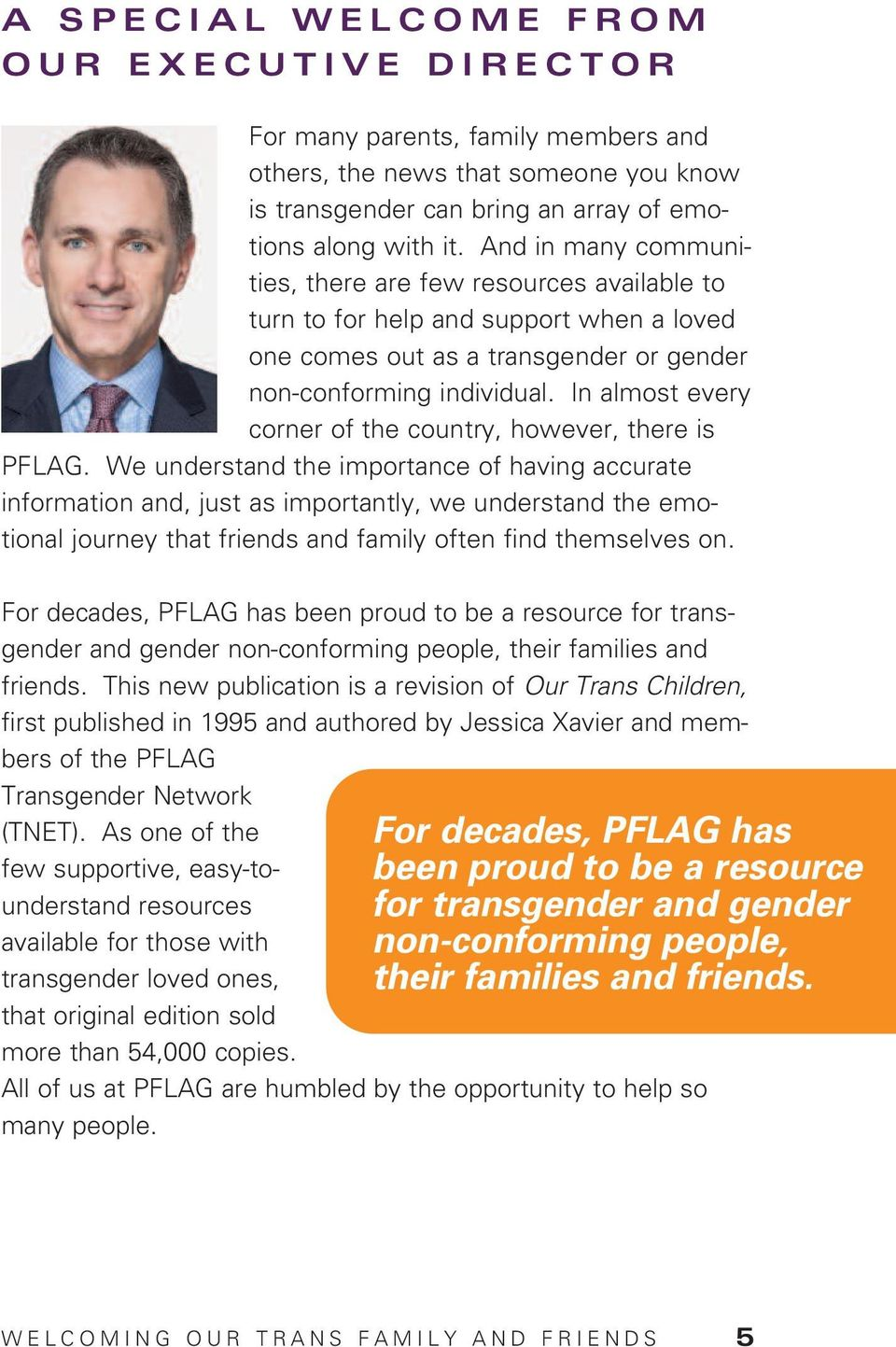 In almost every corner of the country, however, there is PFLAG.