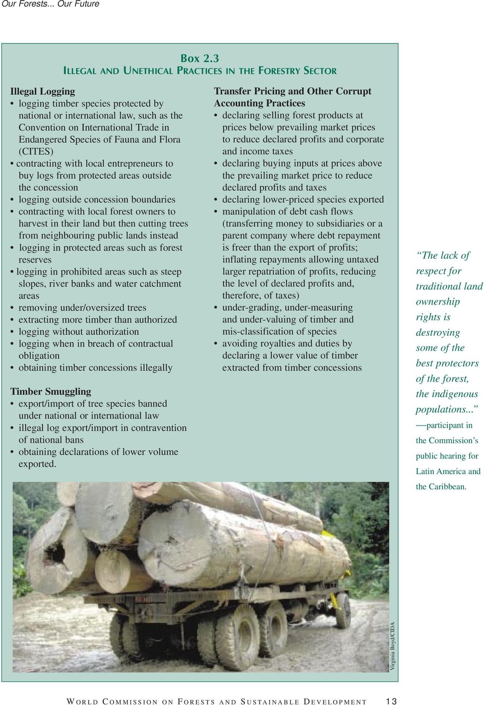 Species of Fauna and Flora (CITES) contracting with local entrepreneurs to buy logs from protected areas outside the concession logging outside concession boundaries contracting with local forest