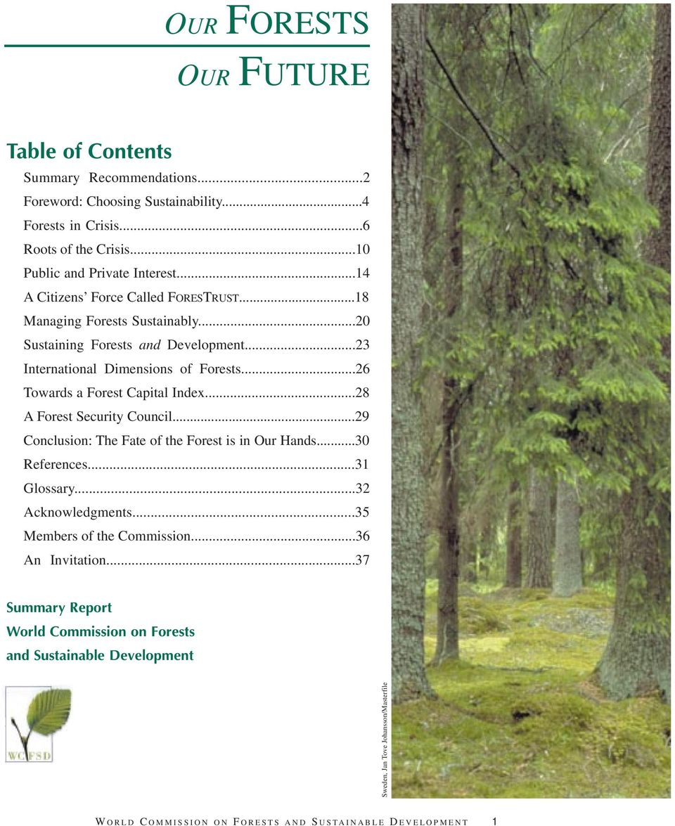 ..26 Towards a Forest Capital Index...28 A Forest Security Council...29 Conclusion: The Fate of the Forest is in Our Hands...30 References...31 Glossary...32 Acknowledgments.