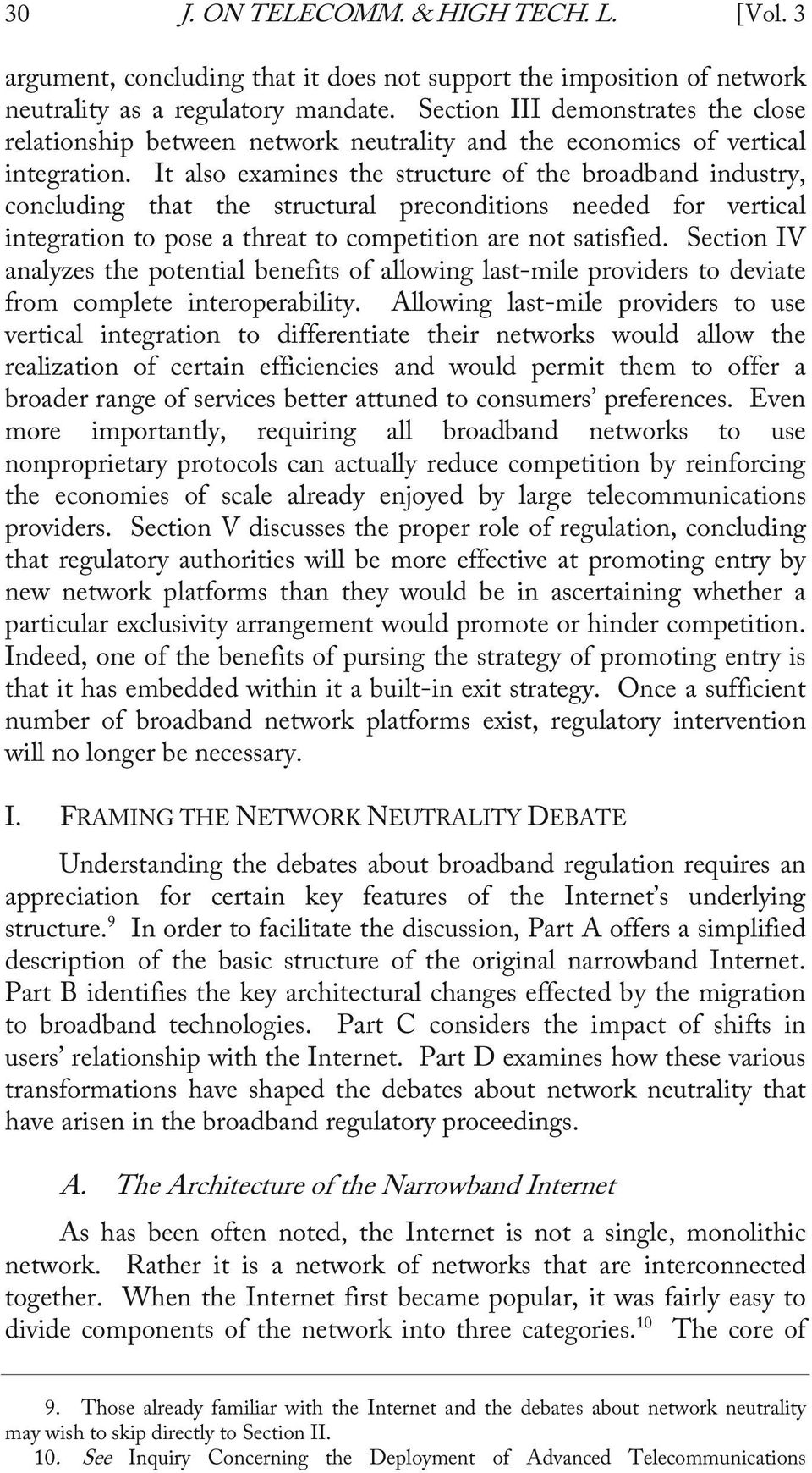 It also examines the structure of the broadband industry, concluding that the structural preconditions needed for vertical integration to pose a threat to competition are not satisfied.