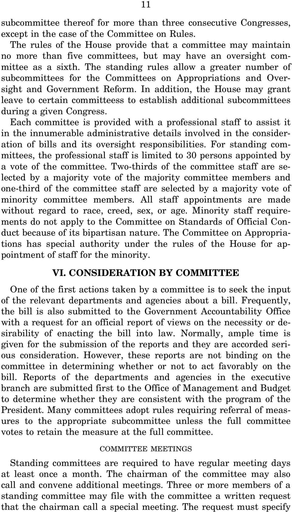 The standing rules allow a greater number of subcommittees for the Committees on Appropriations and Oversight and Government Reform.