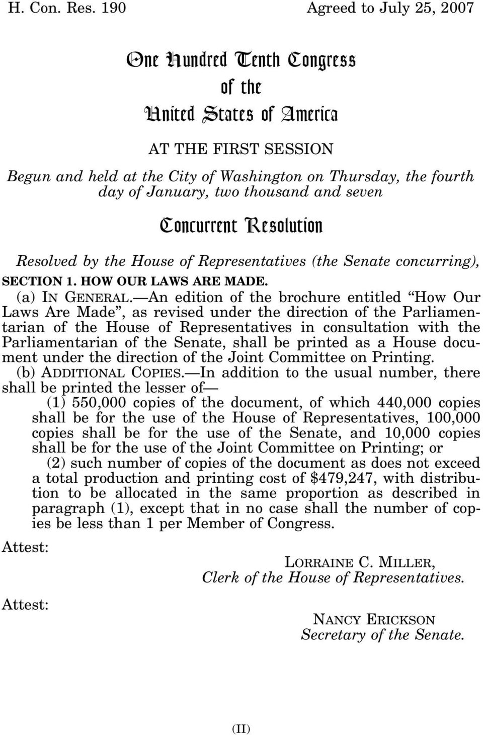 thousand and seven Concurrent Resolution Resolved by the House of Representatives (the Senate concurring), SECTION 1. HOW OUR LAWS ARE MADE. (a) IN GENERAL.