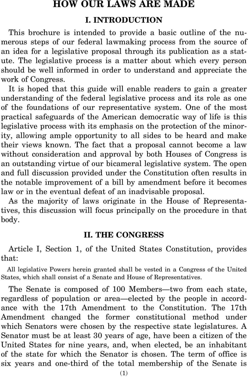 as a statute. The legislative process is a matter about which every person should be well informed in order to understand and appreciate the work of Congress.