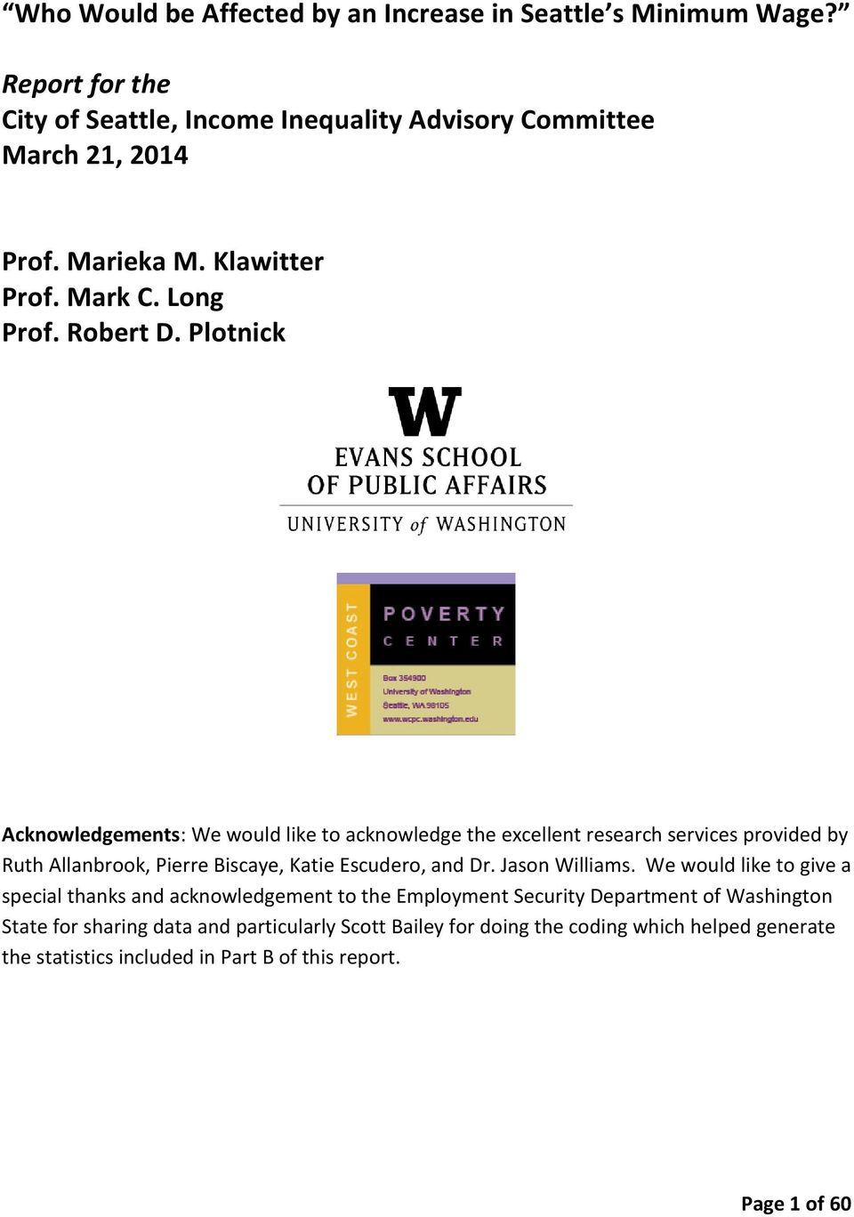 Plotnick Acknowledgements: We would like to acknowledge the excellent research services provided by Ruth Allanbrook, Pierre Biscaye, Katie Escudero, and Dr.