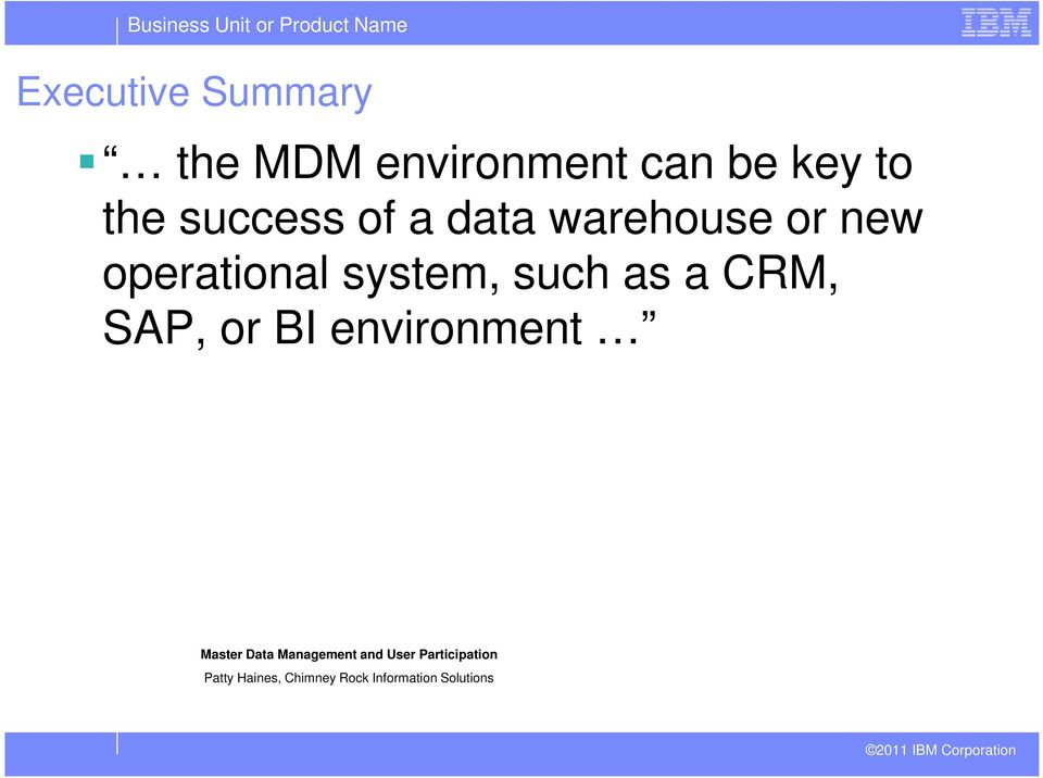 as a CRM, SAP, or BI environment Master Management and User