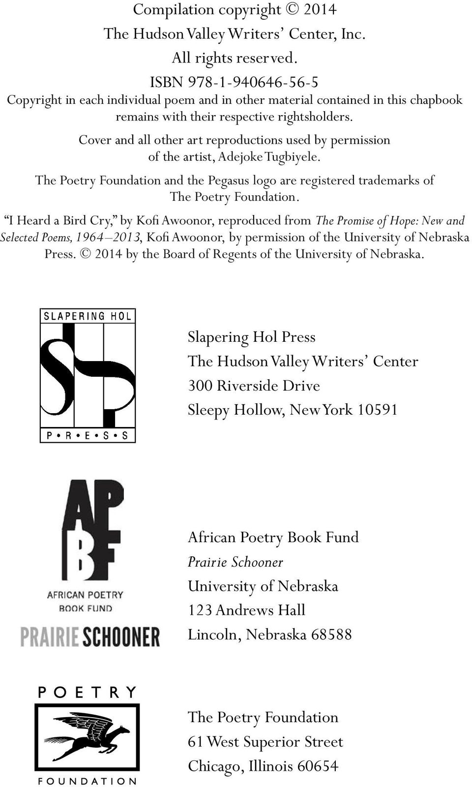 Cover and all other art reproductions used by permission of the artist, Adejoke Tugbiyele. The Poetry Foundation and the Pegasus logo are registered trademarks of The Poetry Foundation.
