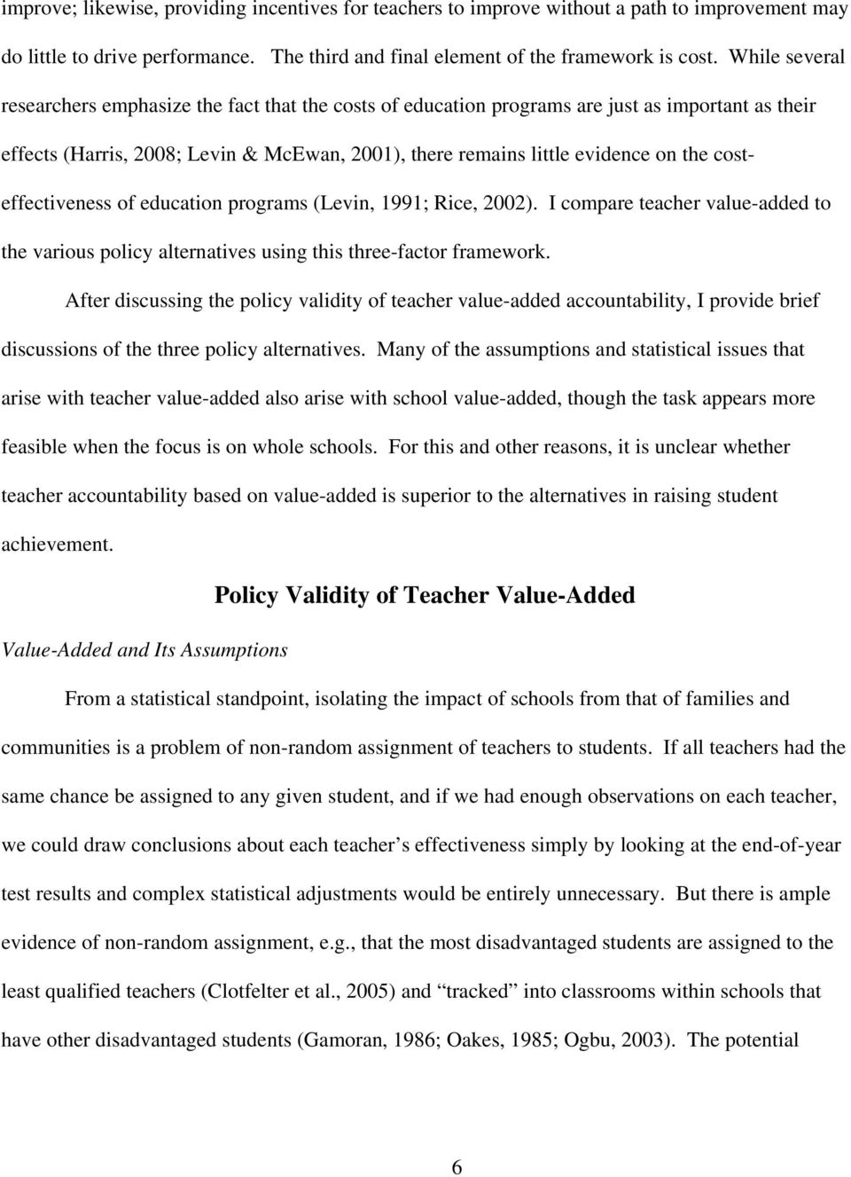 costeffectiveness of education programs (Levin, 1991; Rice, 2002). I compare teacher value-added to the various policy alternatives using this three-factor framework.