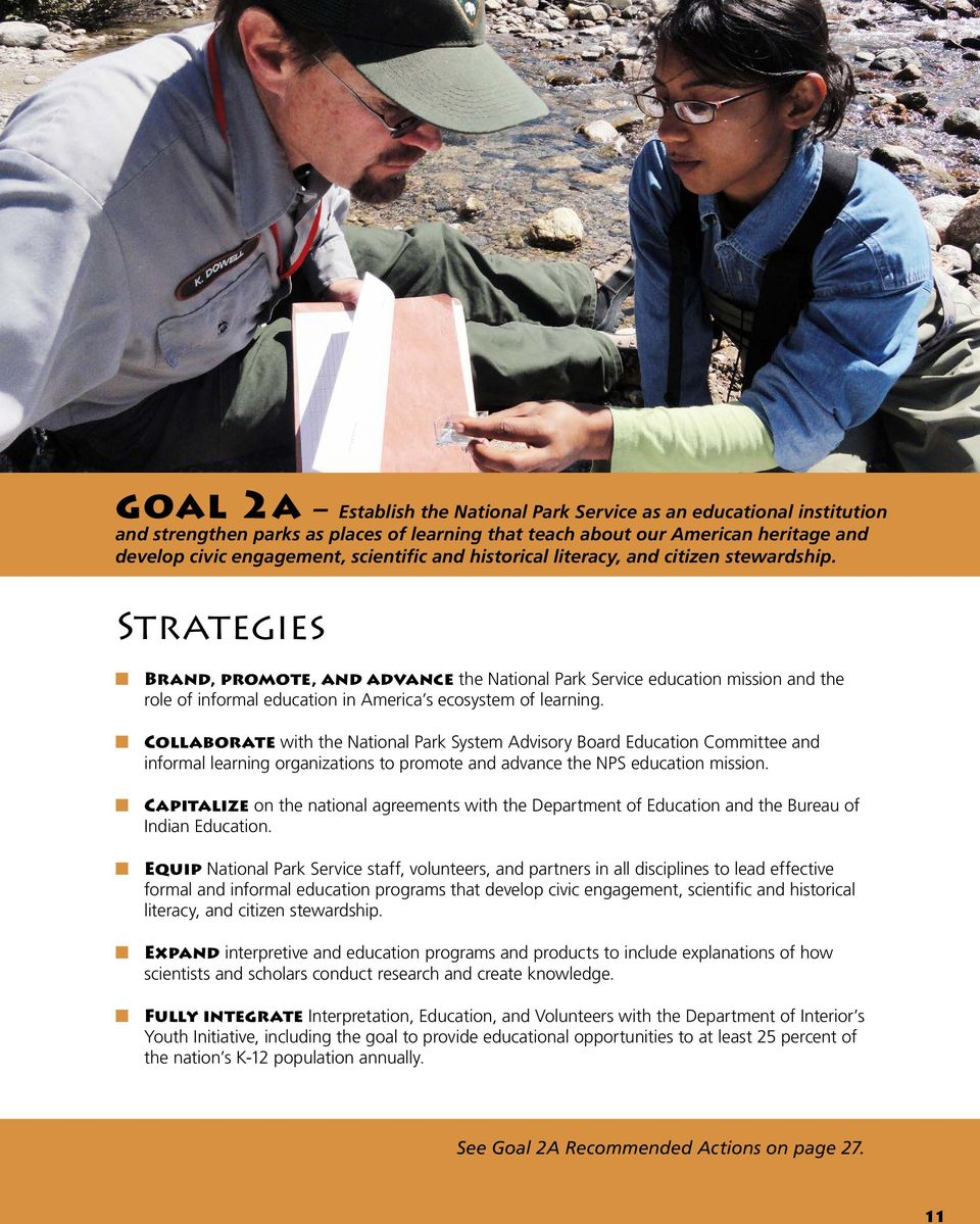 Strategies Brand, promote, and advance the National Park Service education mission and the role of informal education in America s ecosystem of learning.