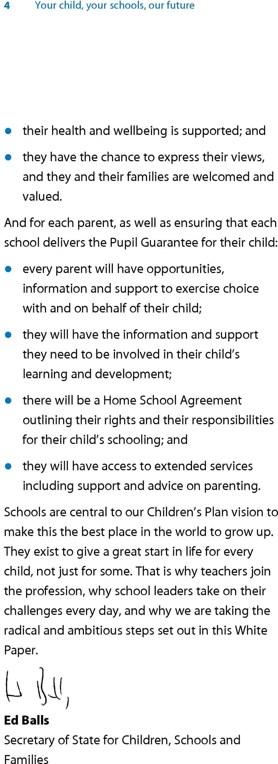 behalf of their child; zthey will have the information and support they need to be involved in their child s learning and development; zthere will be a Home School Agreement outlining their rights