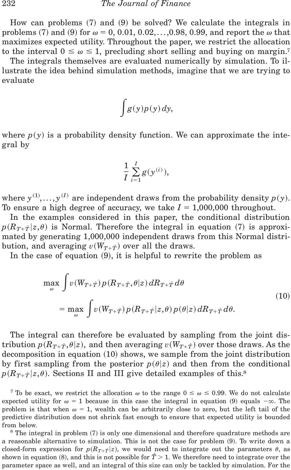 7 The integrals themselves are evaluated numerically by simulation. To illustrate the idea behind simulation methods, imagine that we are trying to evaluate g~ y!p~ y! dy, where p~ y!