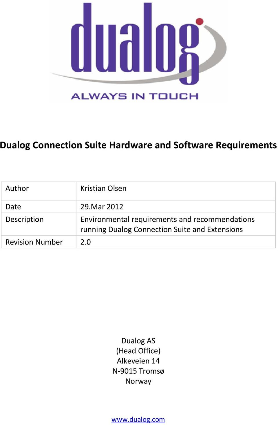 0 Environmental requirements and recommendations running Dualog