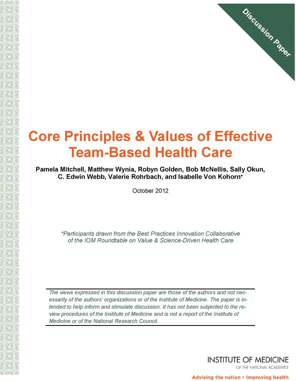 Science-Driven Health Care The views expressed in this discussion paper are those of the authors and not necessarily of the authors organizations or of the Institute of Medicine.