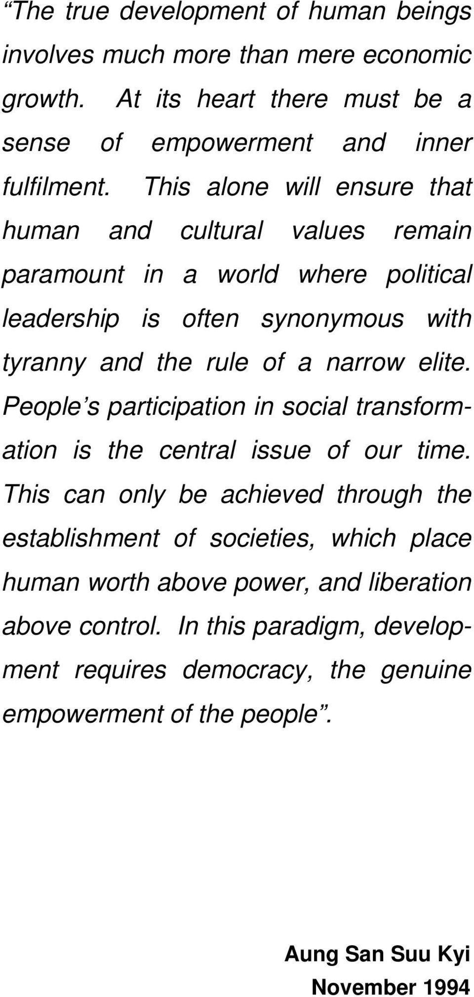 narrow elite. People s participation in social transformation is the central issue of our time.