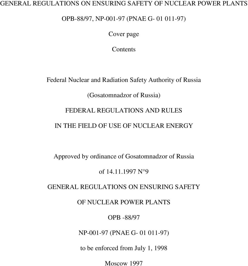 IN THE FIELD OF USE OF NUCLEAR ENERGY Approved by ordinance of Gosatomnadzor of Russia of 14.11.