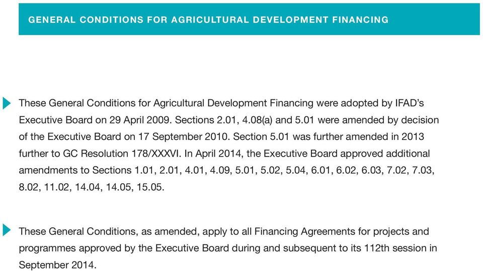 In April 2014, the Executive Board approved additional amendments to Sections 1.01, 2.01, 4.01, 4.09, 5.01, 5.02, 5.04, 6.01, 6.02, 6.03, 7.02, 7.03, 8.02, 11.02, 14.