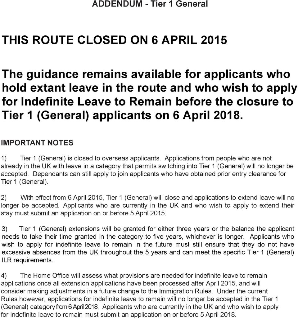 Applications from people who are not already in the UK with leave in a category that permits switching into Tier 1 (General) will no longer be accepted.