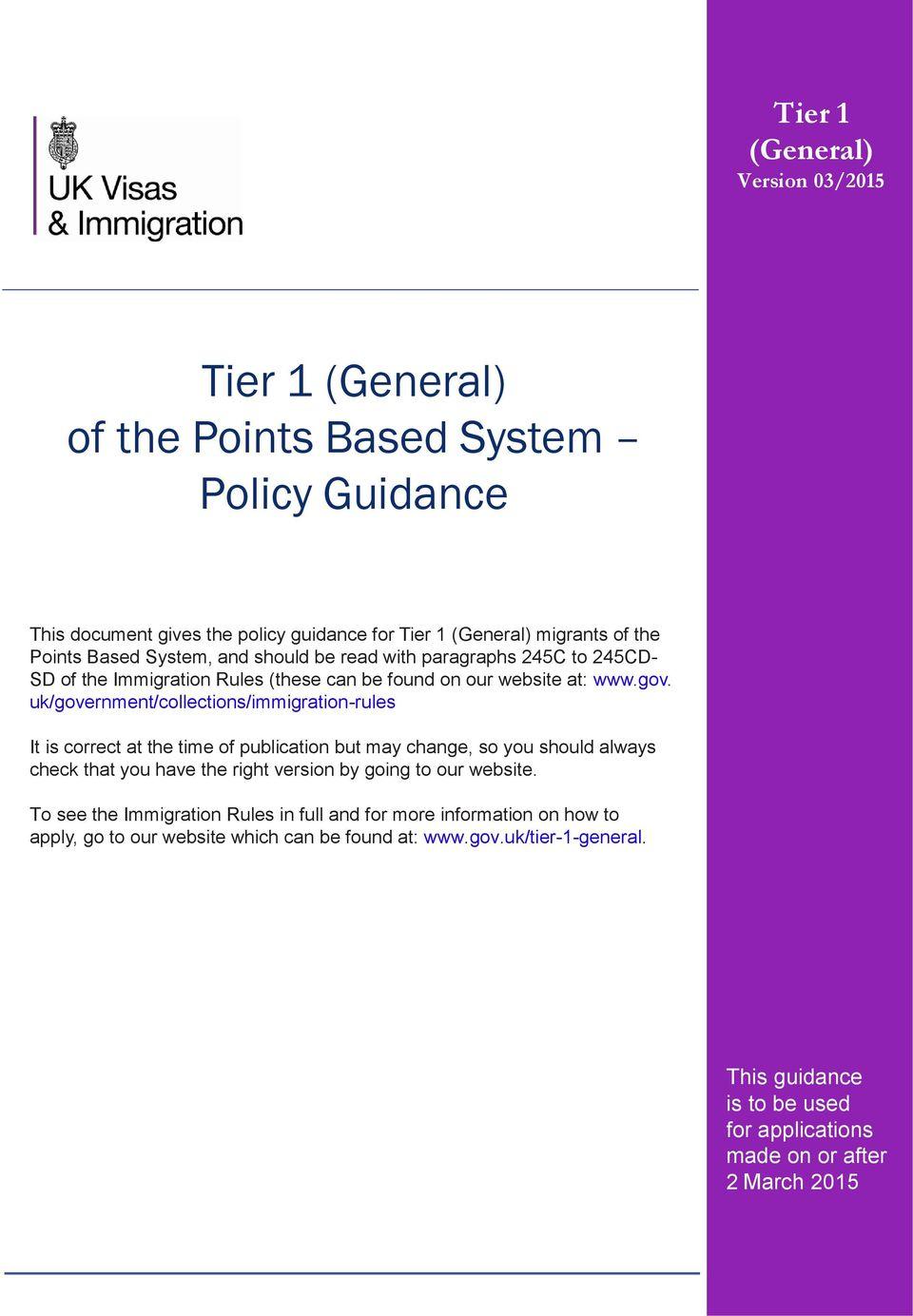 uk/government/collections/immigration-rules It is correct at the time of publication but may change, so you should always check that you have the right version by going to our