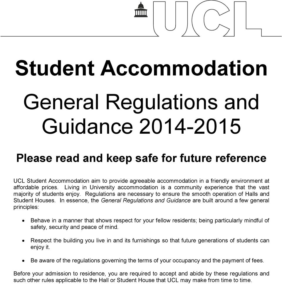 Regulations are necessary to ensure the smooth operation of Halls and Student Houses.