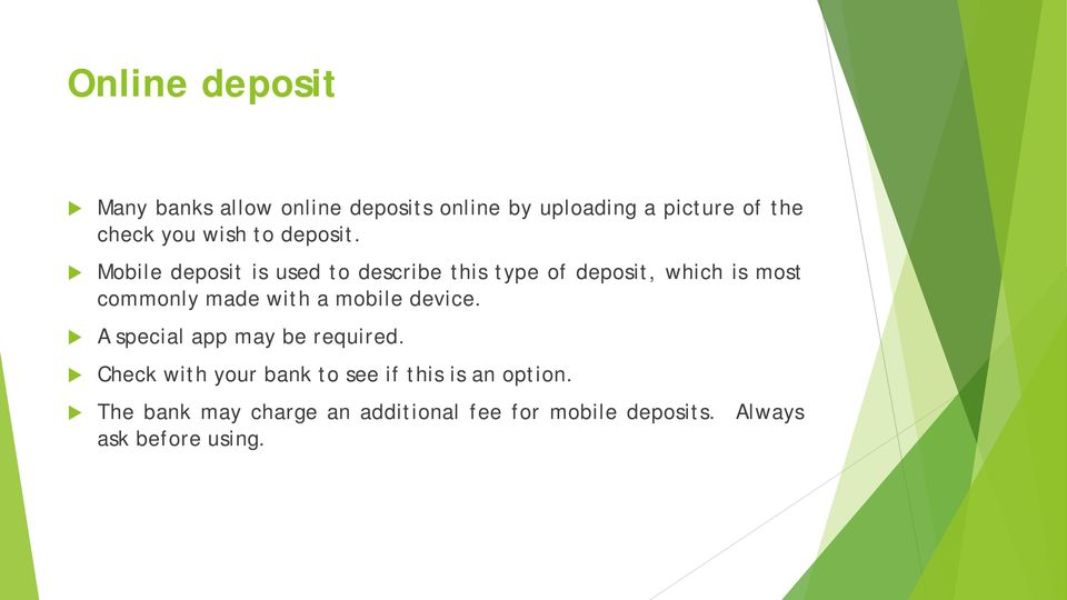 Mobile deposit is used to describe this type of deposit, which is most commonly made with a