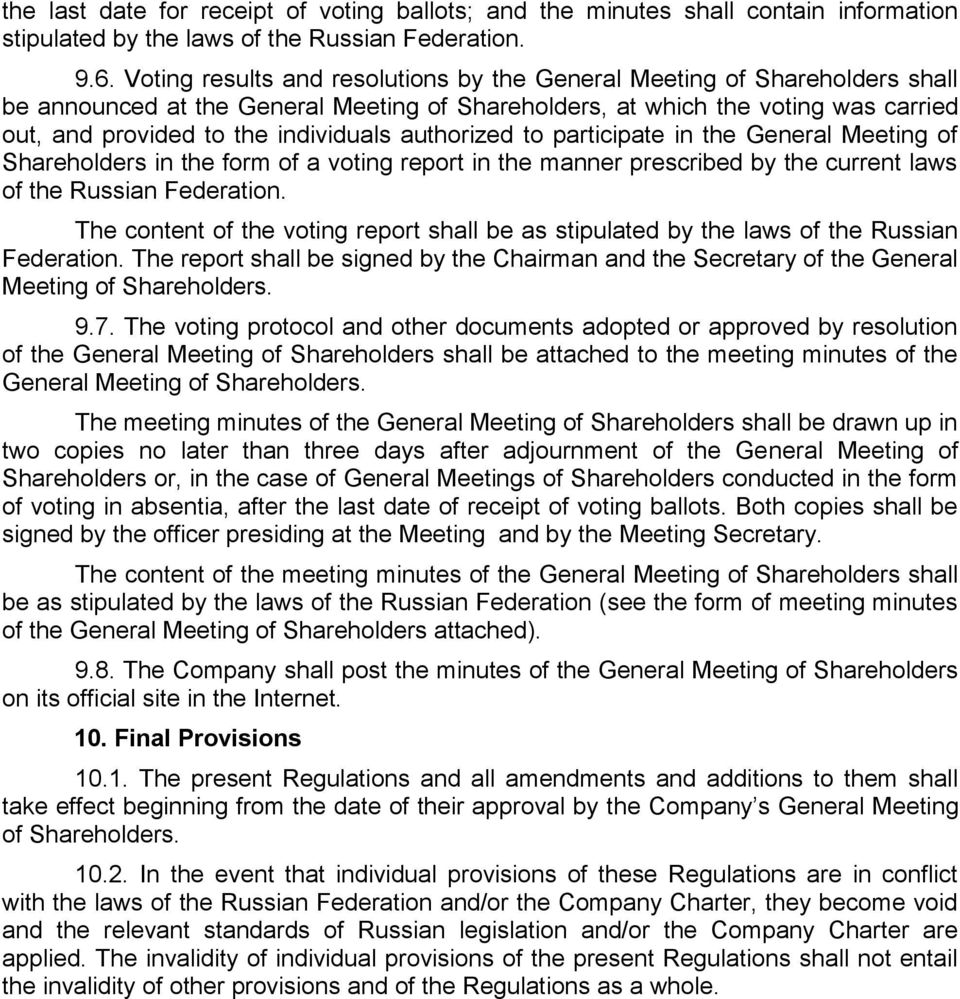 authorized to participate in the General Meeting of Shareholders in the form of a voting report in the manner prescribed by the current laws of the Russian Federation.