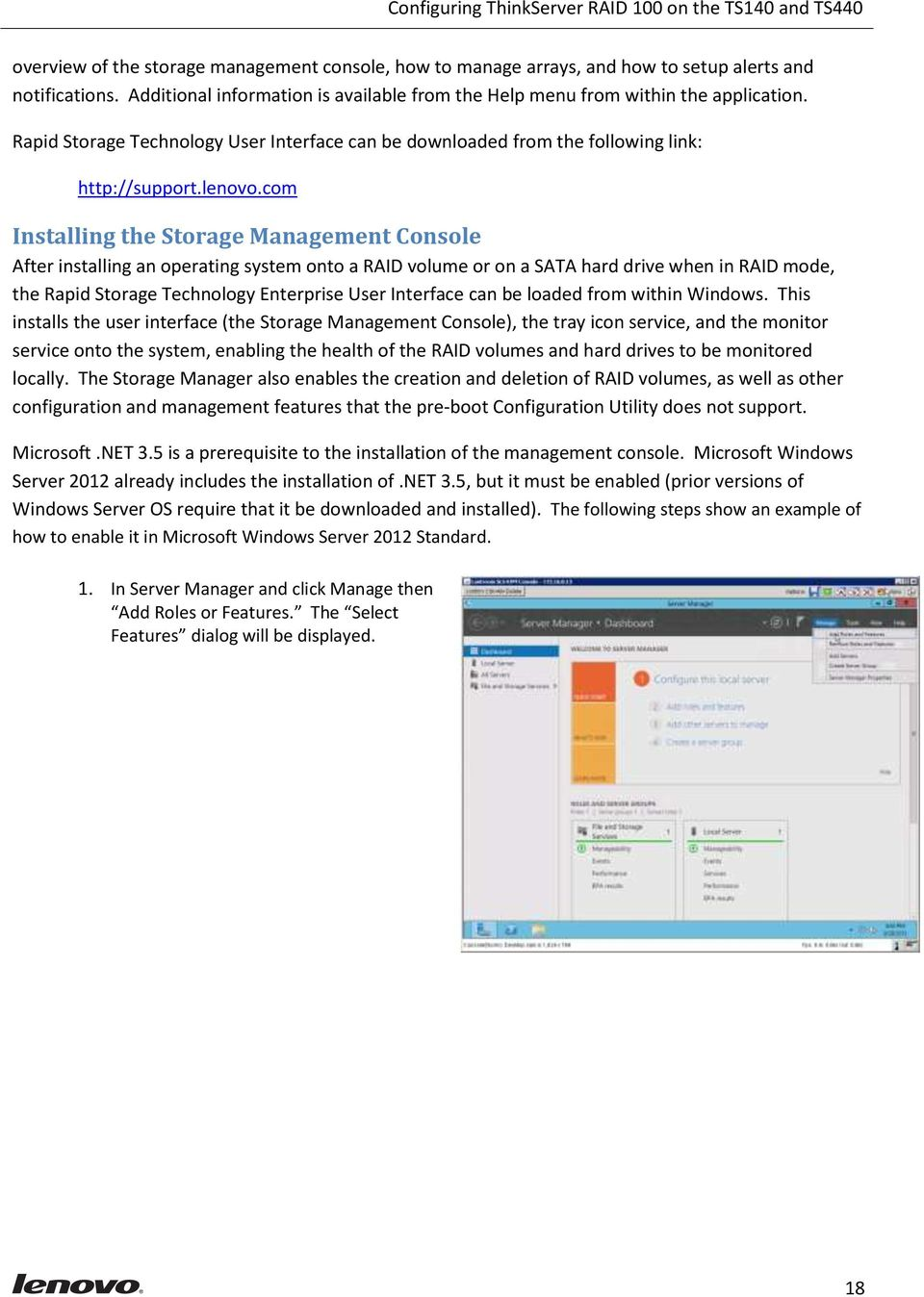 com Installing the Storage Management Console After installing an operating system onto a RAID volume or on a SATA hard drive when in RAID mode, the Rapid Storage Technology Enterprise User Interface
