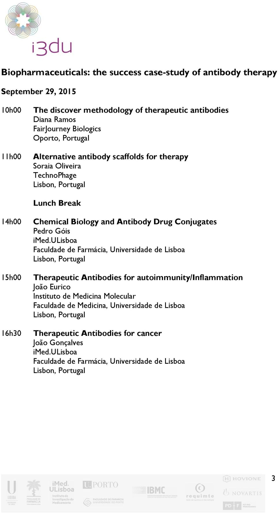 TechnoPhage Chemical Biology and Antibody Drug Conjugates Pedro Góis Therapeutic Antibodies for autoimmunity/inflammation João