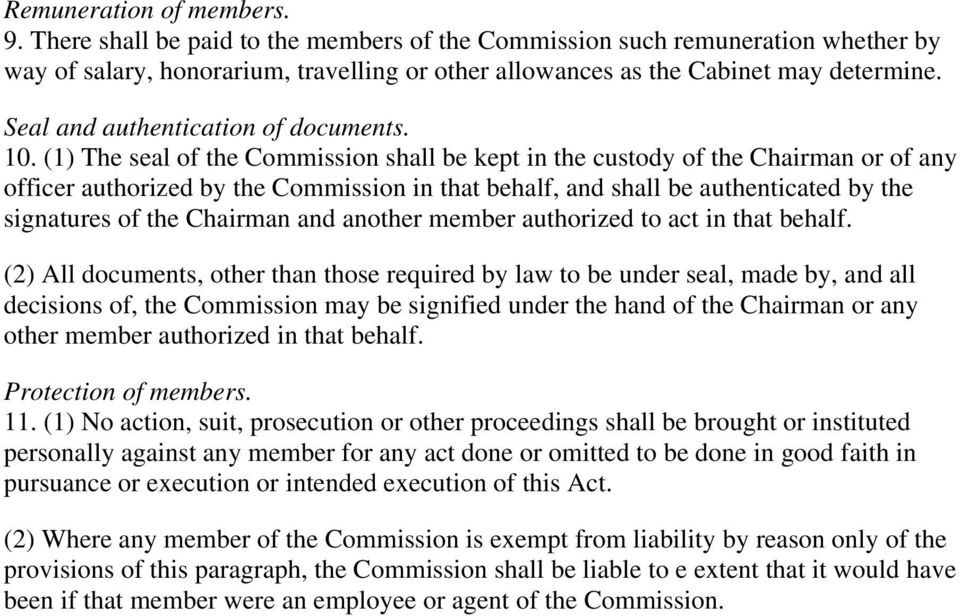 (1) The seal of the Commission shall be kept in the custody of the Chairman or of any officer authorized by the Commission in that behalf, and shall be authenticated by the signatures of the Chairman