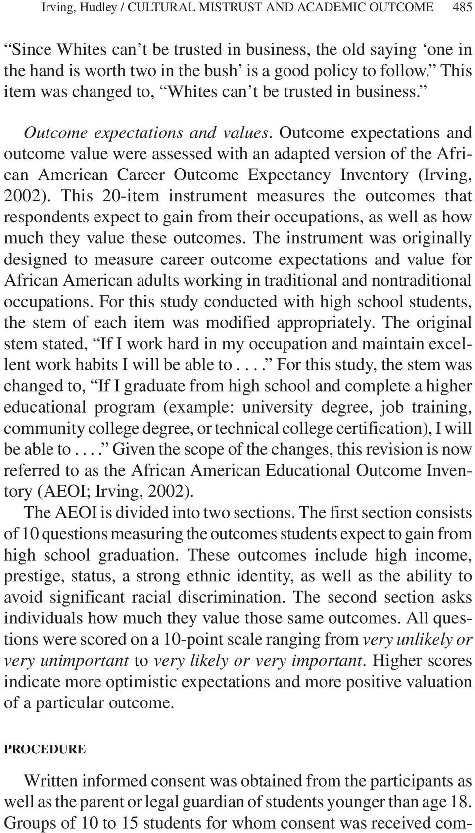 Outcome expectations and outcome value were assessed with an adapted version of the African American Career Outcome Expectancy Inventory (Irving, 2002).