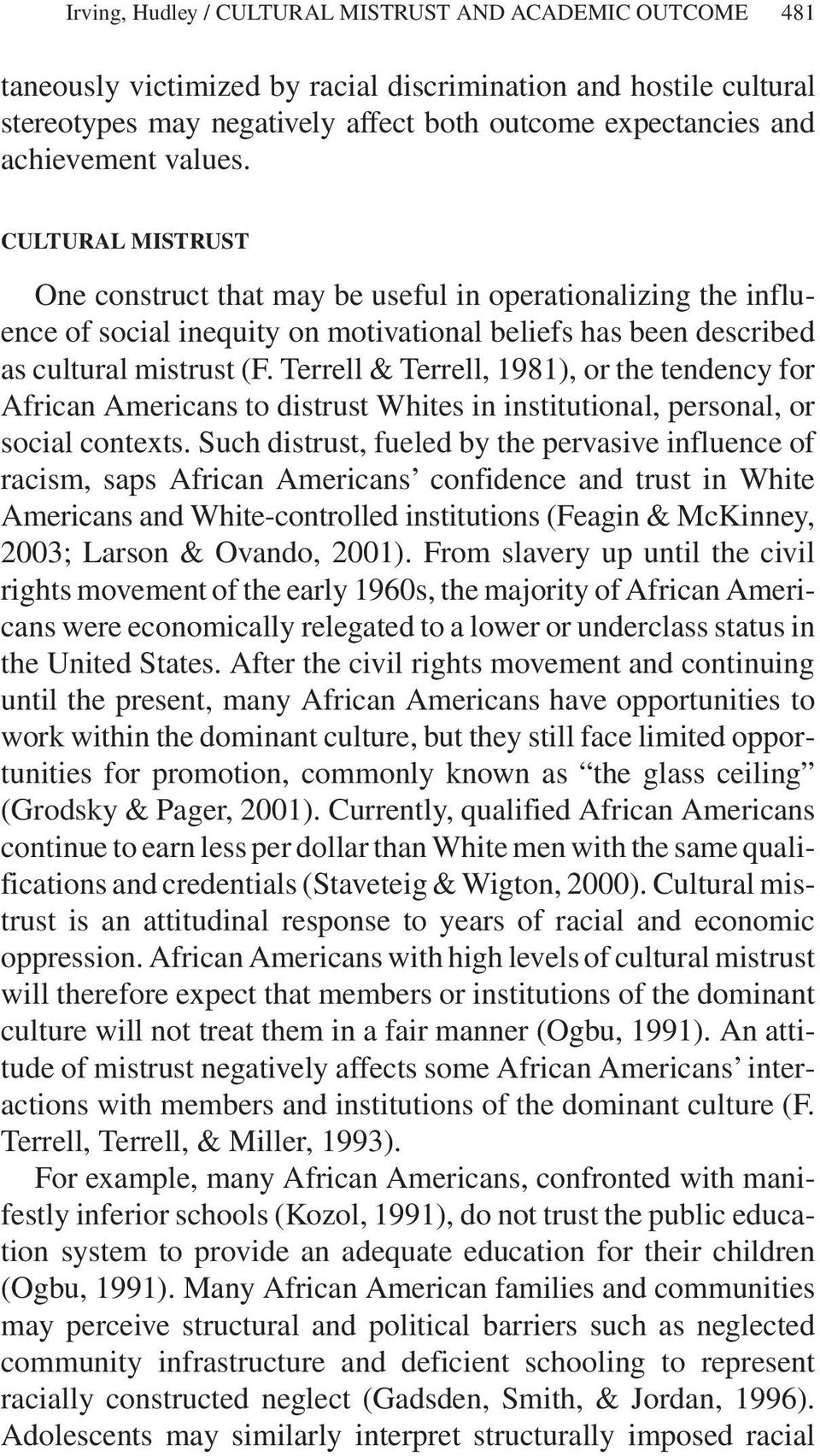 Terrell & Terrell, 1981), or the tendency for African Americans to distrust Whites in institutional, personal, or social contexts.