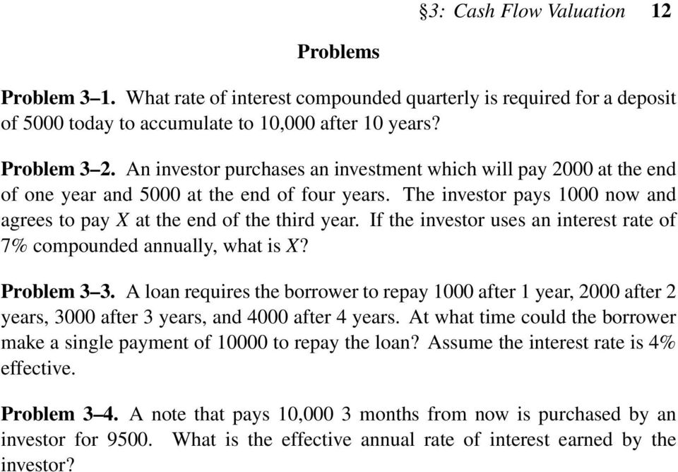 If the investor uses an interest rate of 7% compounded annually, what is X? Problem 3 3.