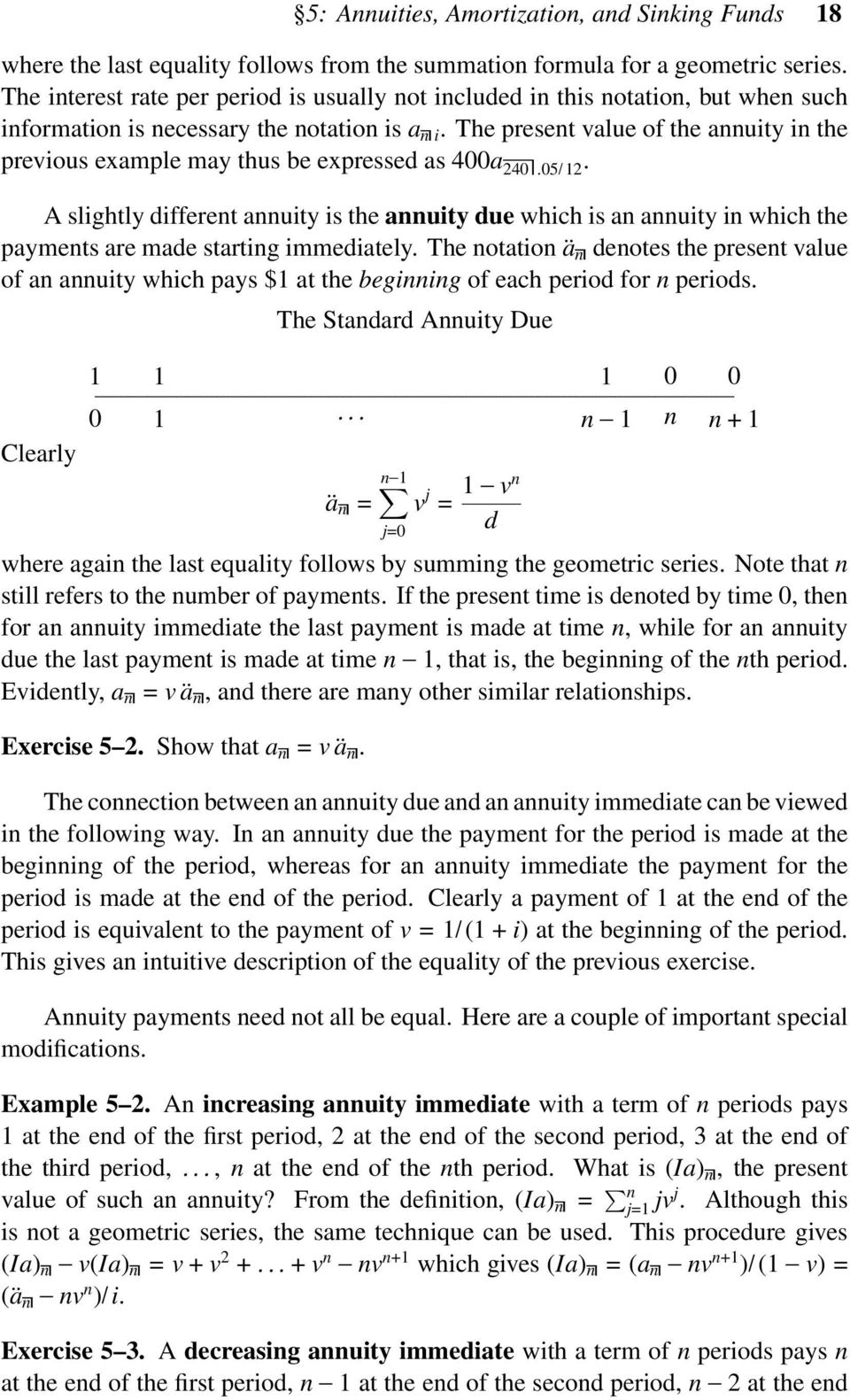 The present value of the annuity in the previous example may thus be expressed as 400a 240.05/12.