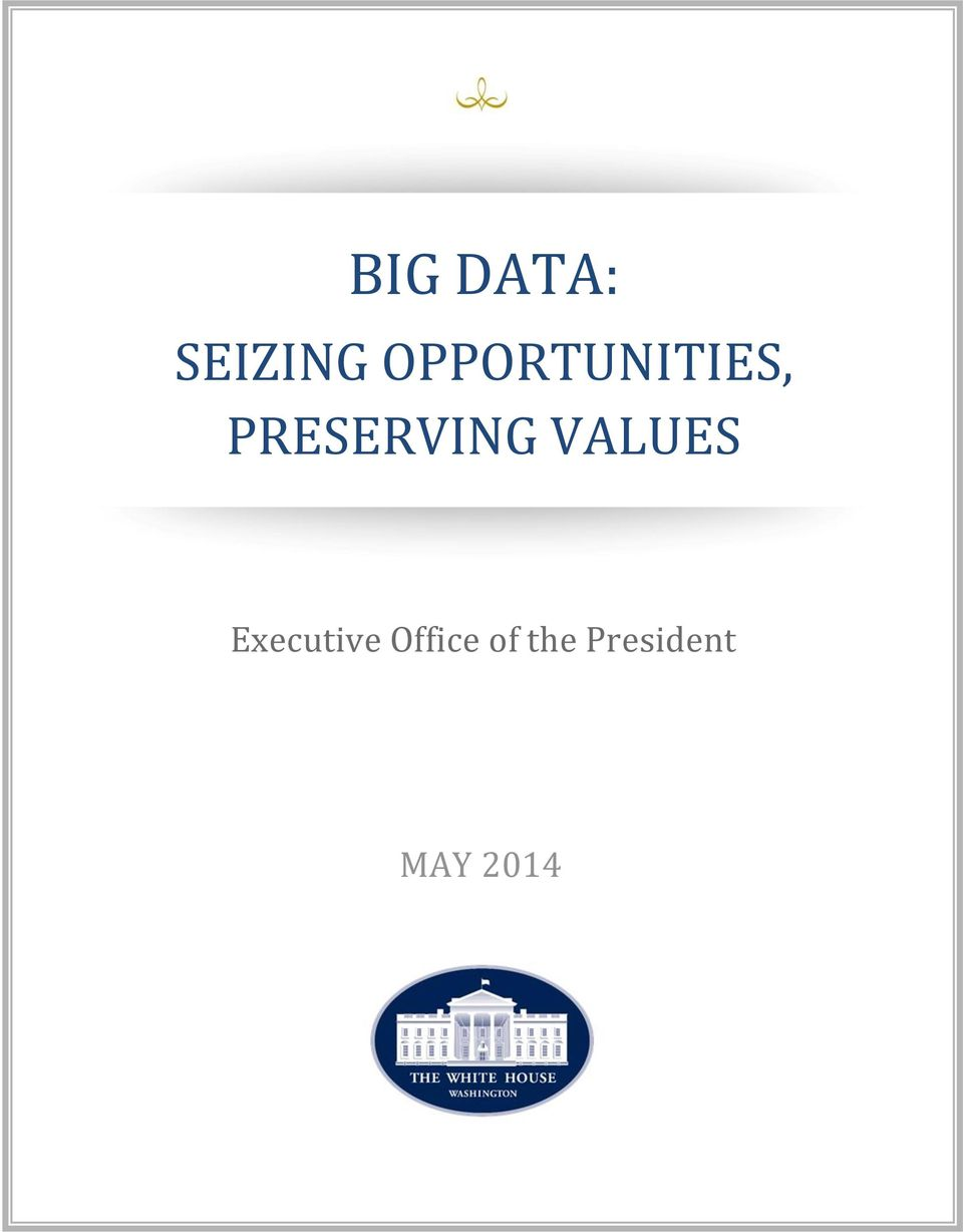 DATA: SEIZING OPPORTUNITIES, PRESERVING