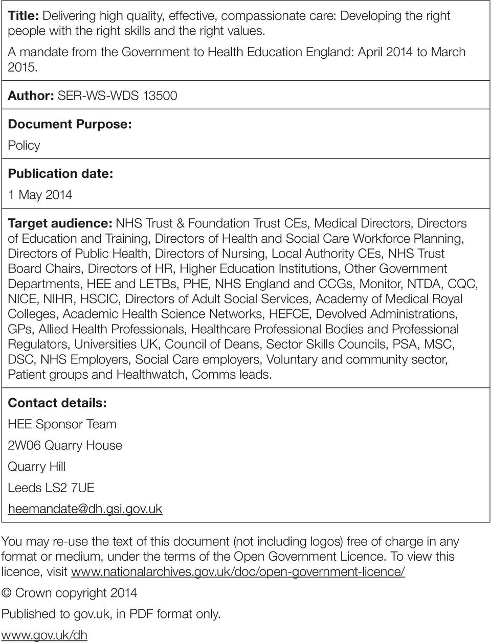 Author: SER-WS-WDS 13500 Document Purpose: Policy Publication date: 1 May 2014 Target audience: NHS Trust & Foundation Trust CEs, Medical Directors, Directors of Education and Training, Directors of