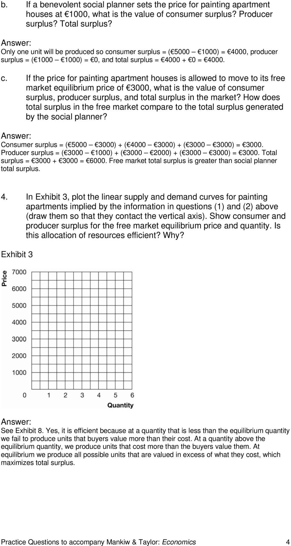 nsumer surplus = ( 5000 1000) = 4000, producer surplus = ( 1000 1000) = 0, and total surplus = 4000 + 0 = 4000. c.