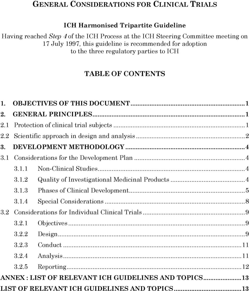 ..2 3. DEVELOPMENT METHODOLOGY...4 3.1 Considerations for the Development Plan...4 3.1.1 Non-Clinical Studies...4 3.1.2 Quality of Investigational Medicinal Products...4 3.1.3 Phases of Clinical Development.