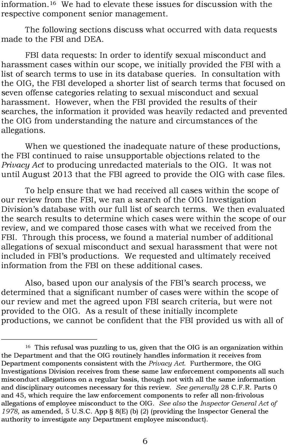 In consultation with the OIG, the FBI developed a shorter list of search terms that focused on seven offense categories relating to sexual misconduct and sexual harassment.