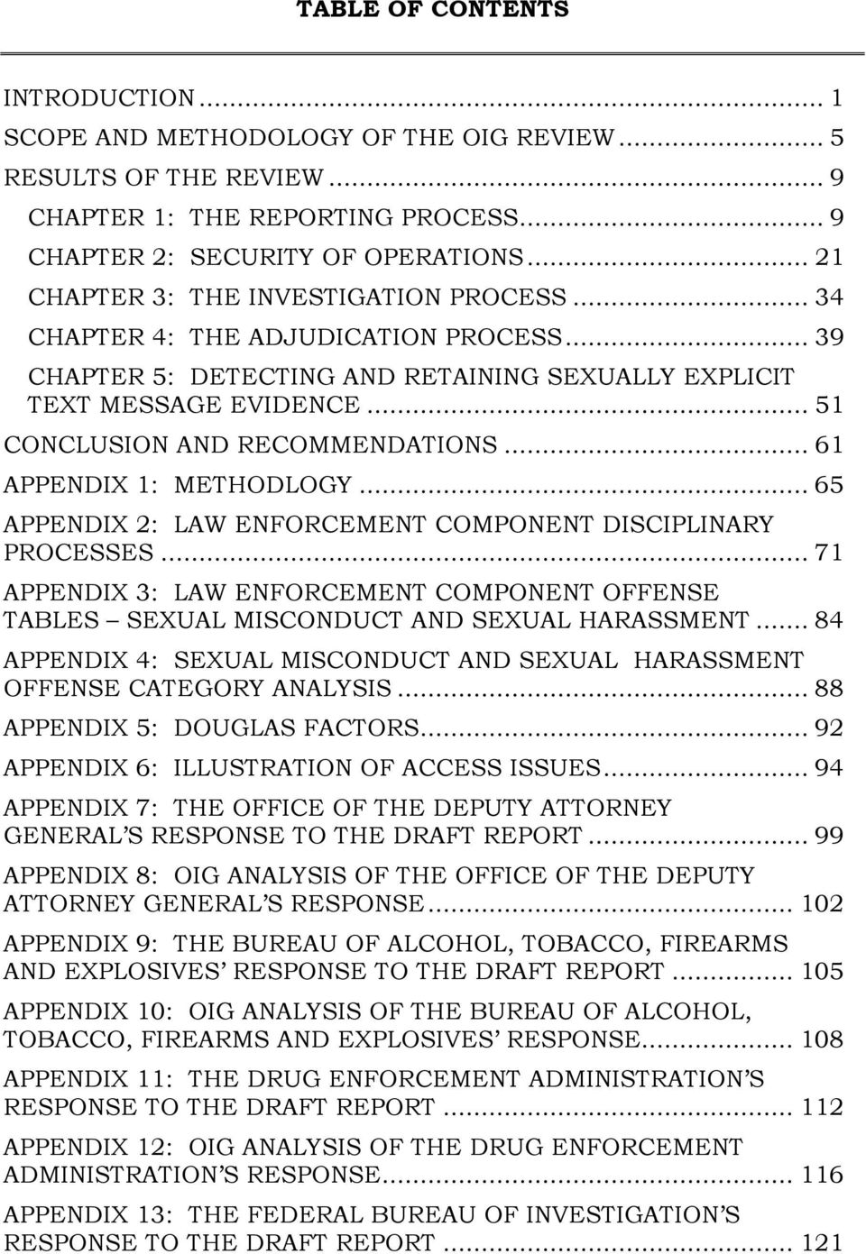 .. 51 CONCLUSION AND RECOMMENDATIONS... 61 APPENDIX 1: METHODLOGY... 65 APPENDIX 2: LAW ENFORCEMENT COMPONENT DISCIPLINARY PROCESSES.