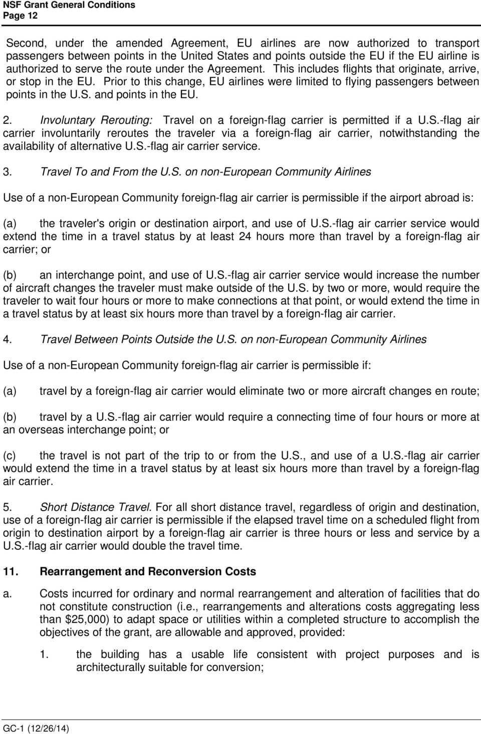 and points in the EU. 2. Involuntary Rerouting: Travel on a foreign-flag carrier is permitted if a U.S.