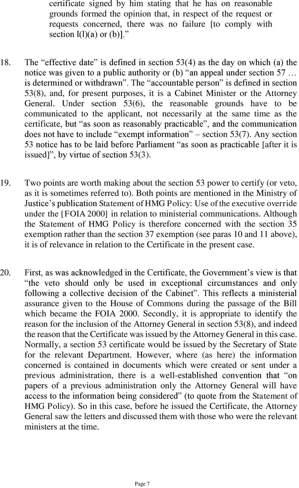 The accountable person is defined in section 53(8), and, for present purposes, it is a Cabinet Minister or the Attorney General.